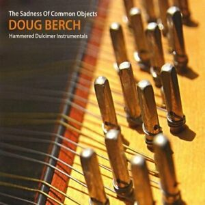Doug-Berch-The-Sadness-of-Common-Objects-Hammered-Dulcimer-US-IMPORT-CD-NEW