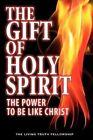 The Gift of Holy Spirit, 4th Edition by John A Lynn, II, Mark H Graeser (Paperback / softback, 2011)