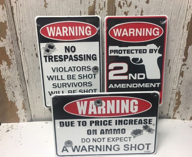 WARNING No Trespassing, 2nd Amendment, Shot Again / Ammo Cost signs Gun COMBO 3x