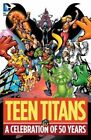 Teen Titans: A Celebration of 50 Years HC by Marv Wolfman, Geoff Johns (Hardback, 2014)