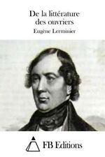 De la Littérature des Ouvriers by Eugène Lerminier (2015, Paperback)