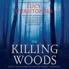 The Killing Woods by Lucy Christopher (CD-Audio, 2014)