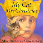 My Cat, Mrs.Christmas by Adrian Mitchell (Paperback, 1999)
