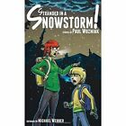 Stranded in a Snowstorm! by Paul Wozniak (Paperback / softback, 2014)