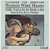The Tallis Scholars - Taverner, Tye, Sheppard: Western Wind Masses (CD, 2001)