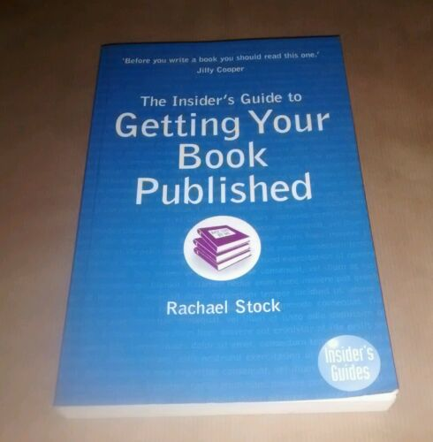 1 of 1 - The Insider's Guide to Getting Your Book Published by Rachael Stock...