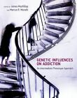 Genetic Influences on Addiction: An Intermediate Phenotype Approach by MIT Press Ltd (Hardback, 2014)