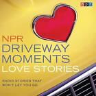 NPR Driveway Moments Love Stories by HighBridge Audio (CD-Audio, 2014)