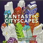 Fantastic Cityscapes: A Mister Mourao Colouring Book by Mister Mourao (Paperback, 2016)