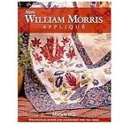 More William Morris Applique : Spectacular Quilts and Accessories for the Home by Michele Hill (2012, Paperback)