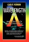 Wavelength One: A Physics/Metaphysics Translation of Biblical Phenomena by Carlis Vernon (Hardback, 2011)