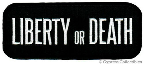 LIBERTY OR DEATH embroidered PATCH iron-on PATRIOTIC BIKER JACKET SLEEVE EMBLEM