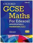 Oxford GCSE Maths for Edexcel: Specification A Student Book Foundation Plus (C-E) by Appleton et al (Paperback, 2010)