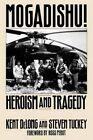 Mogadishu!: Heroism and Tragedy by Kent DeLong, Steven Tuckey (Paperback, 1994)