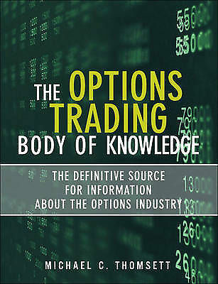 The Options Trading Body of Knowledge: The Definitive Source for Information Ab