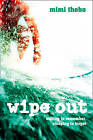 Wipe Out by Mimi Thebo (Paperback, 2003)
