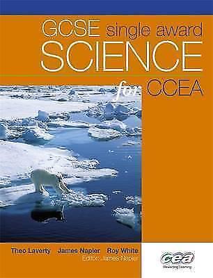 Single Award Science for CCEA GCSE, White, Roy,Laverty, Theo,Napier, James, Good