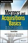 Mergers and Acquisitions Basics: The Key Steps of Acquisitions, Divestitures, and Investments, 2nd Edition by Michael E. S. Frankel, Larry H. Forman (Hardback, 2017)