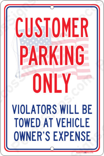 Customer Parking Only Violators Red White /& Blue w//US Flag 8x12 Alum Sign USA
