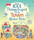 1001 Things to Spot in the Town Sticker Book by Usborne Publishing Ltd (Paperback, 2015)