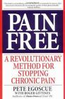 Pain Free : A Revolutionary Method for Stopping Chronic Pain by Roger Gittines and Pete Egoscue (2000, Paperback)