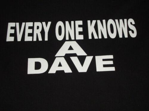 Tout le monde connaît un Dave Enfants Noir T Shirts toutes tailles