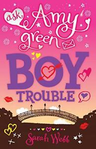 Amy-Green-Teen-Agony-Queen-Boy-Trouble-by-Sarah-Webb-NEW-Book-FREE-amp-FAST-Del