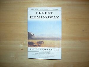 Ernest-Hemingways-True-at-first-Light