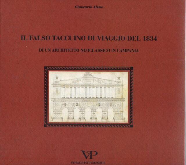 Il falso taccuino di viaggio del 1834 di un architetto neoclassico in Campania