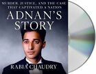 Adnan's Story: The Search for Truth and Justice After Serial by Rabia Chaudry (CD-Audio, 2016)