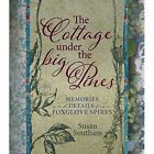 The Cottage Under the Big Pines by Susan Southam (Hardback, 2015)