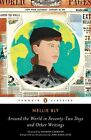 Around the World in Seventy-Two Days: And Other Writings by Nellie Bly (Paperback, 2014)