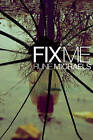 Fix Me by Rune Michaels (Hardback)