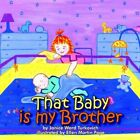 That Baby Is My Brother 9781420875218 by Janice Ward Turkovich Paperback