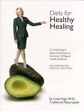 Diets for Healthy Healing: Dr. Linda Page's Natural Solutions to America's 10