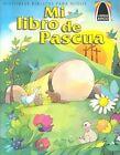 Mi Libro de Pascua: Mateo 27.57-28.10 Para Ninos by Sandra E Falcioni de Fritzler (Paperback / softback, 2000)