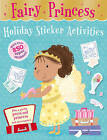 Fairy Princess Holiday Sticker Activities by Little Tiger Press Group (Novelty book, 2014)