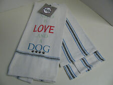 Studio 10 Kitchen Towels - All you need is Love and a Dog - Set of 2 - New