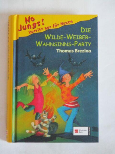 No Jungs! Zutritt nur für Hexen, Band 15: Die Wilde-Weiber-Wahnsinns-Party (No J