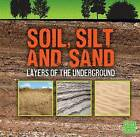 Soil, Silt, and Sand: Layers of the Underground by Jody S Rake (Hardback, 2015)