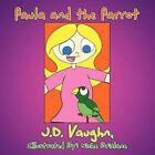 Paula and The Parrot by Niche Brislane 9781438986340 (paperback 2009)