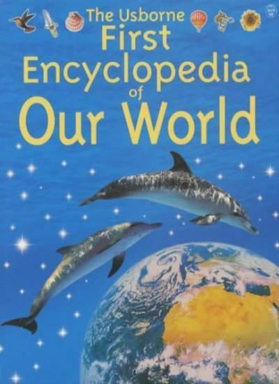 Usborne First Encyclopedia of Our World (Usborne Encyclopedias) By Felicity Bro