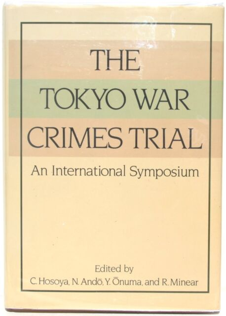 The Tokyo War Crimes Trial: An International Symposium 1986