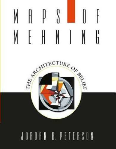 Maps of Meaning: The Architecture of Belief - Paperback - GOOD