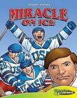Miracle on Ice by Joe Dunn (Hardback, 2007)