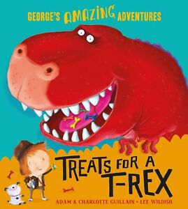 Treats-for-a-T-rex-George-039-s-Amazing-Adventures-Guillain-Charlotte-Guillain