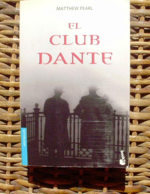 El club Dante/ Matthew Pearl/ 2006/ Seix Barral/ 1ª edición