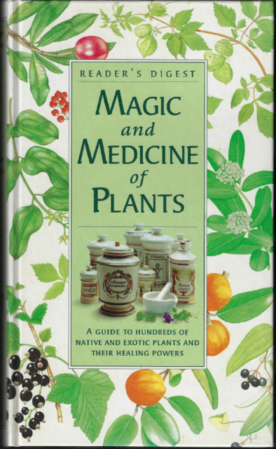 Magic and Medicine of Plants - Guide to Healing Power of Herbs ; by Kerry Bone