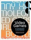 Video Games: An Introduction to the Industry by Ben Dunning, Andy Bossom (Paperback, 2015)