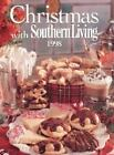Christmas with Southern Living: Christmas with Southern Living 1998 by Leisure Arts Staff (1998, Hardcover)